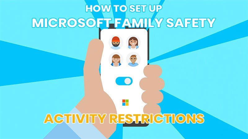 How to setup Microsoft Family Safety Activity Restrictions
