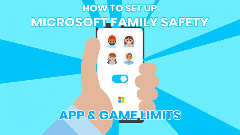 How to setup Microsoft Family Safety App & Game Limits