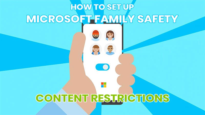 How to setup Microsoft Family Safety Content Restrictions